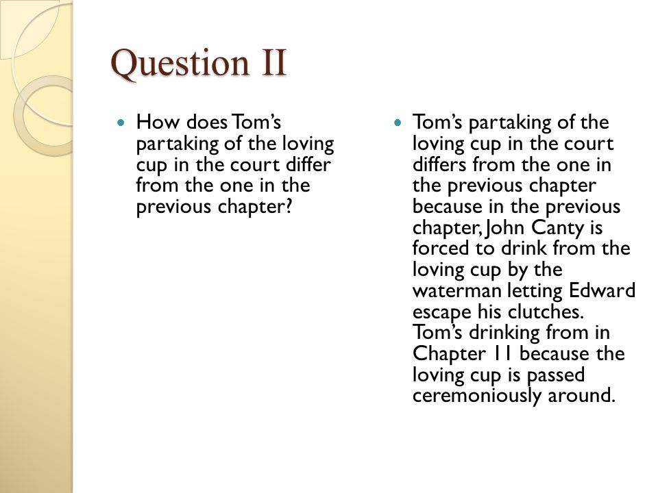 Question II How does Tom's partaking of the loving cup in the court differ from the one in the previous chapter
