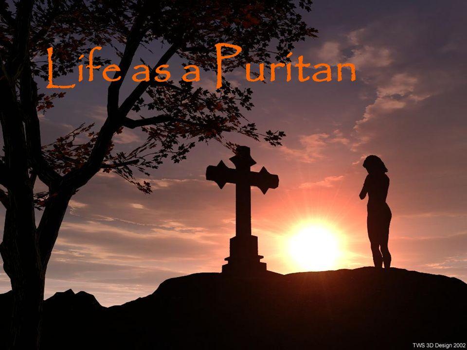 Life as a Puritan