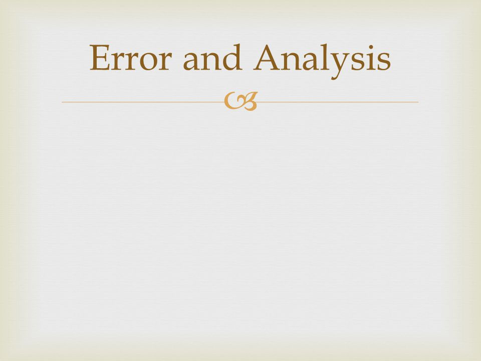 Error and Analysis