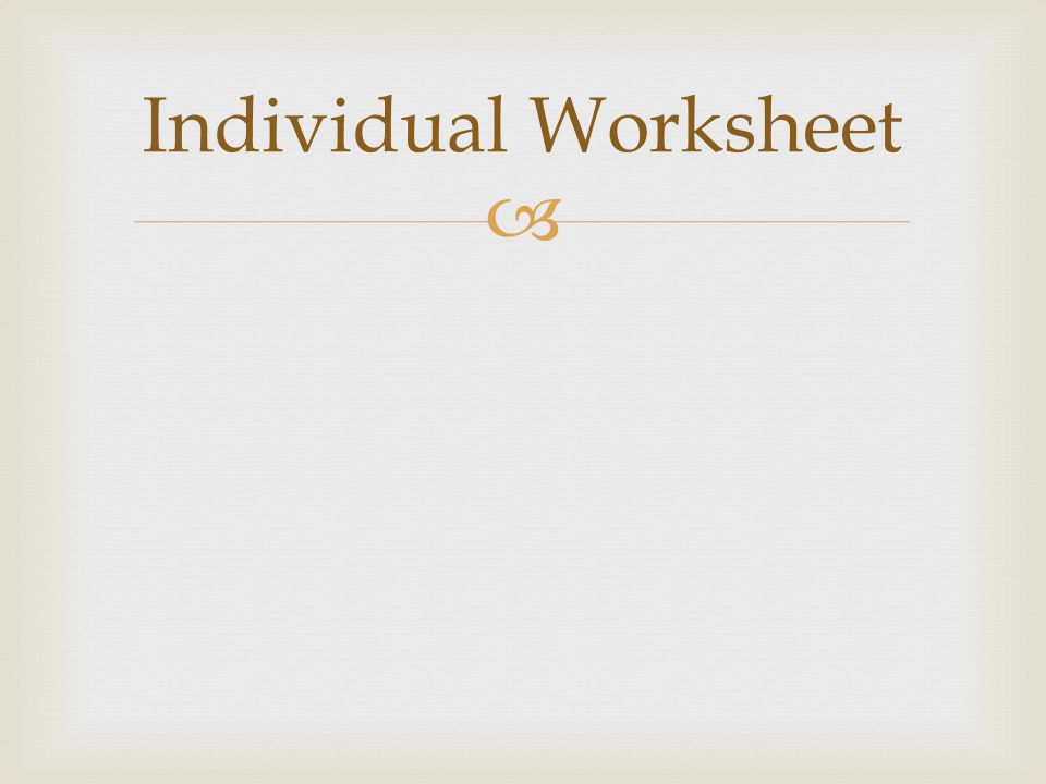 Individual Worksheet
