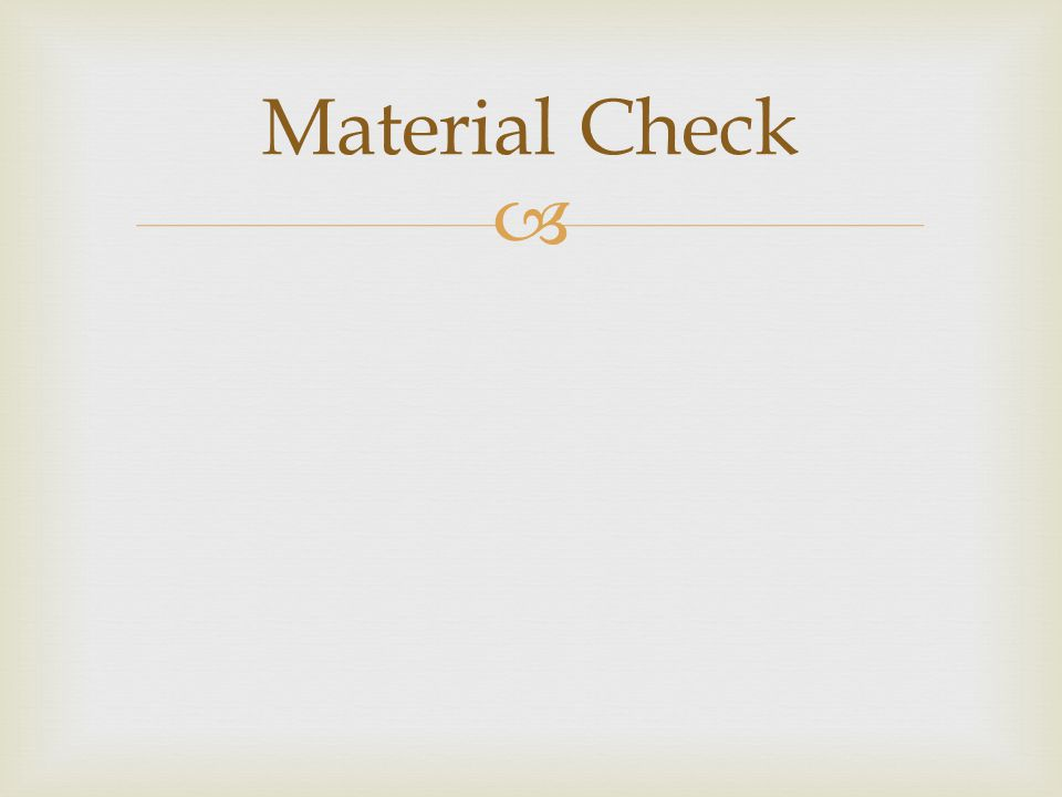 Material Check