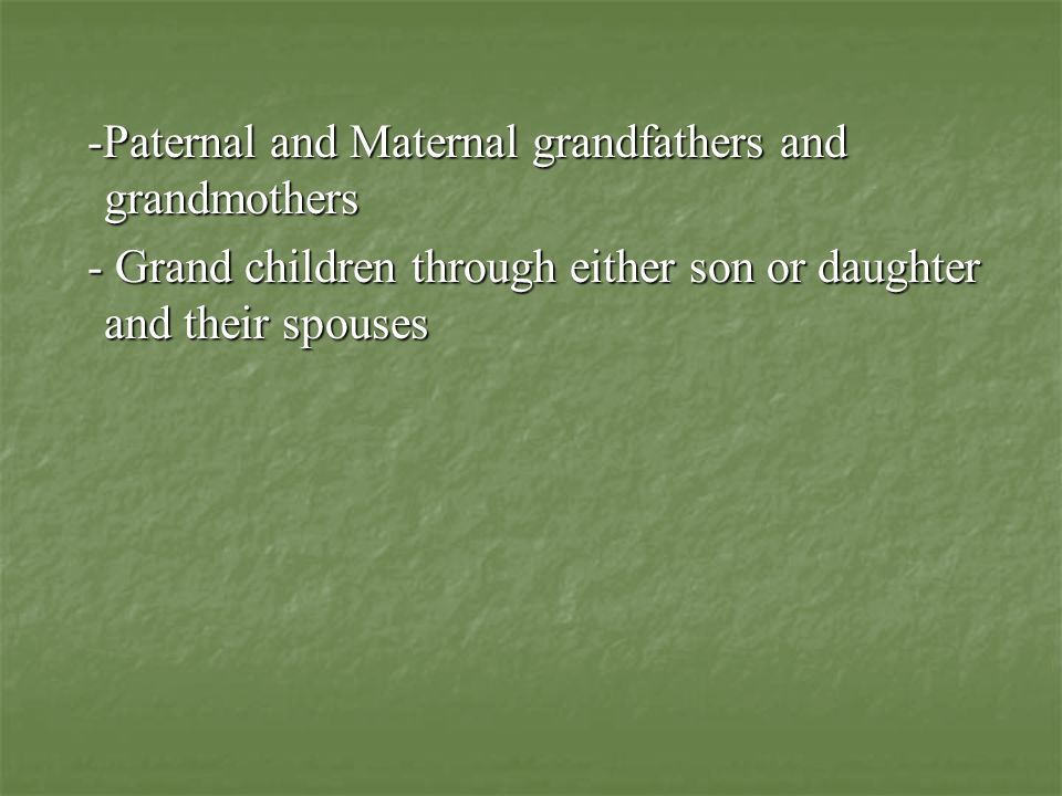 -Paternal and Maternal grandfathers and grandmothers