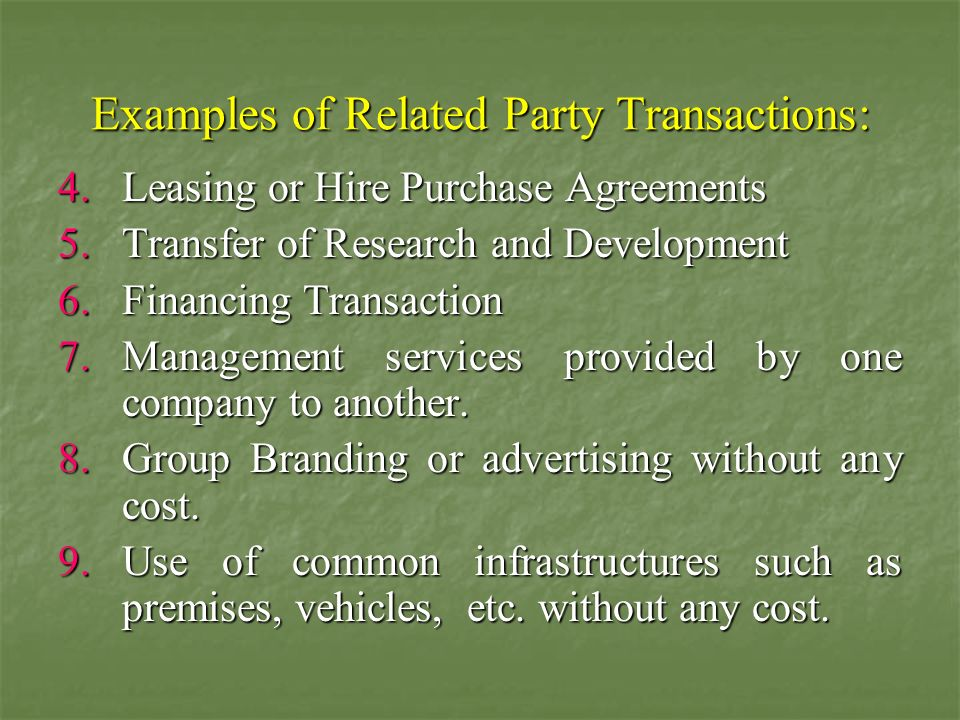 Examples of Related Party Transactions:
