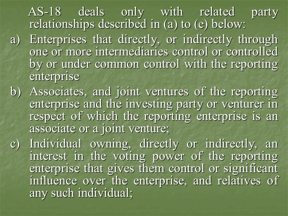 AS-18 deals only with related party relationships described in (a) to (e) below: