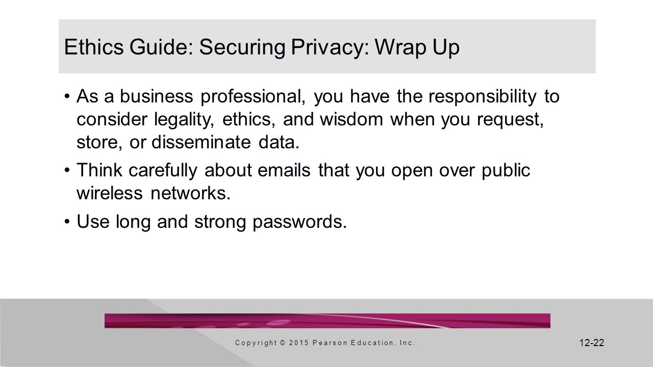 Ethics Guide: Securing Privacy: Wrap Up