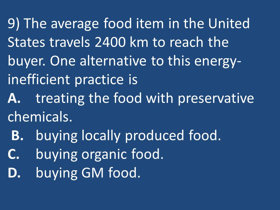 9) The average food item in the United States travels 2400 km to reach the buyer.