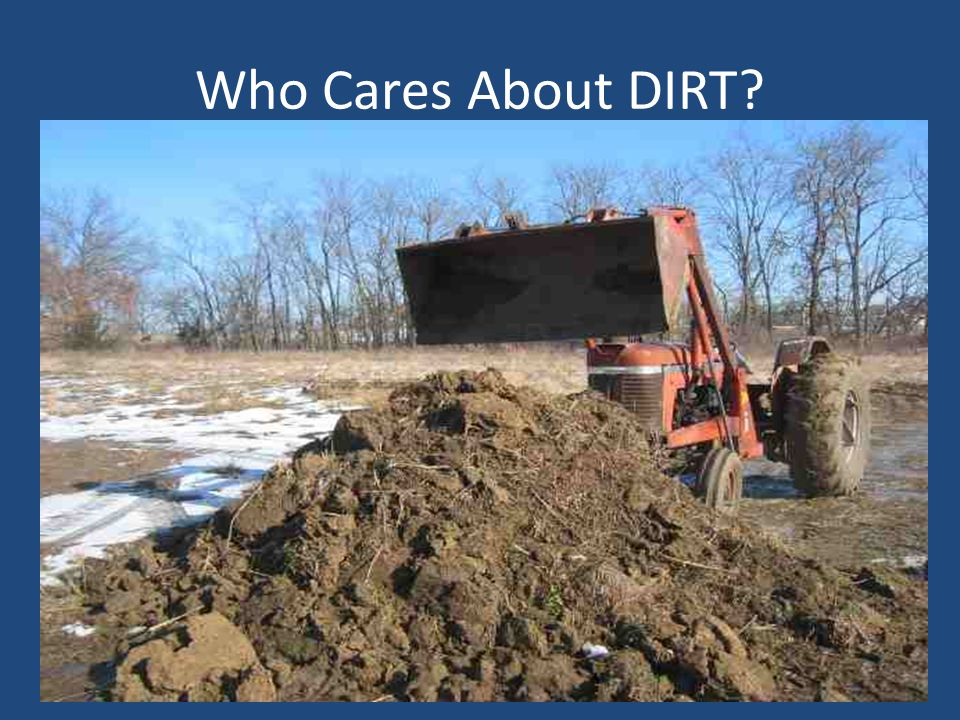 Who Cares About DIRT