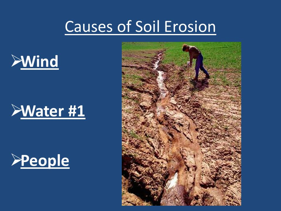 Causes of Soil Erosion Wind Water #1 People