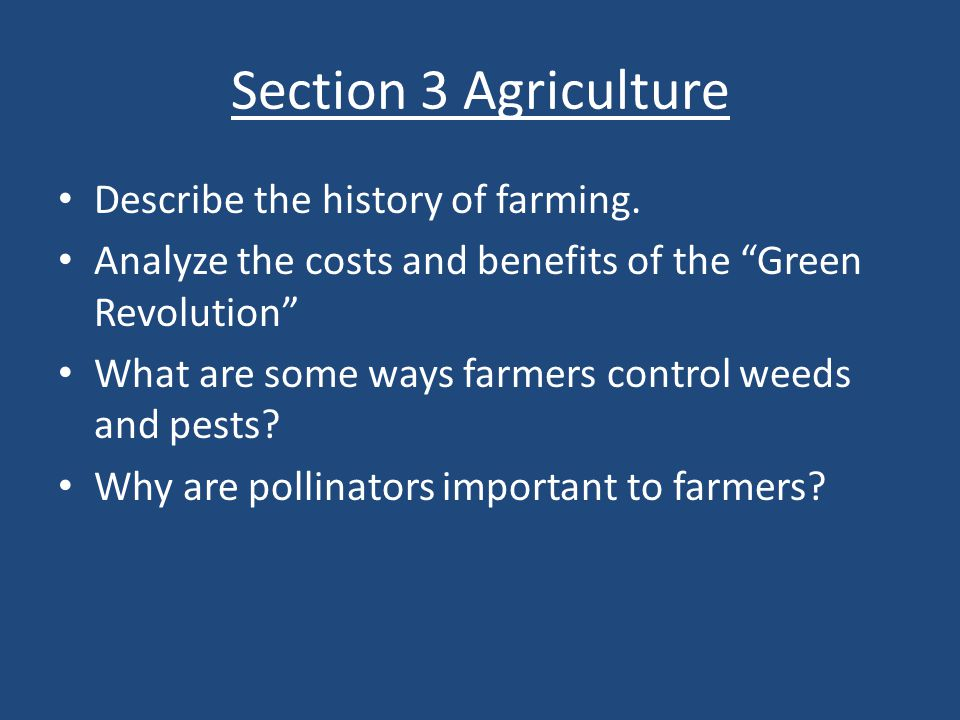 Section 3 Agriculture Describe the history of farming.