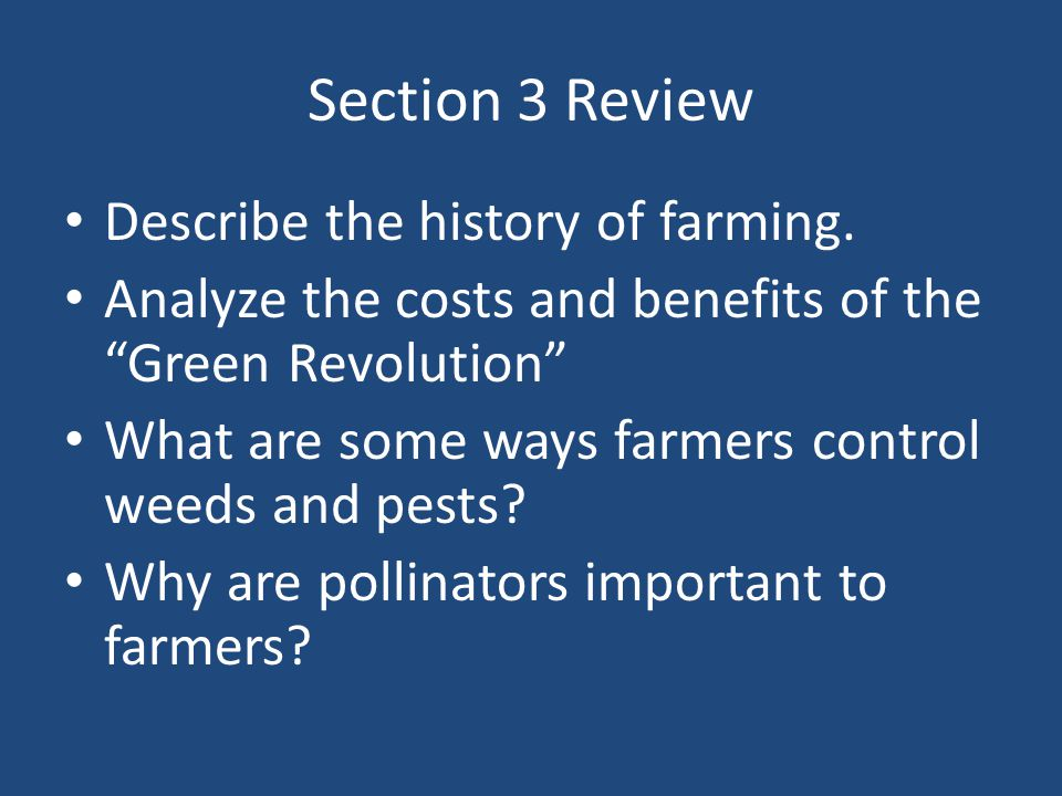 Section 3 Review Describe the history of farming.