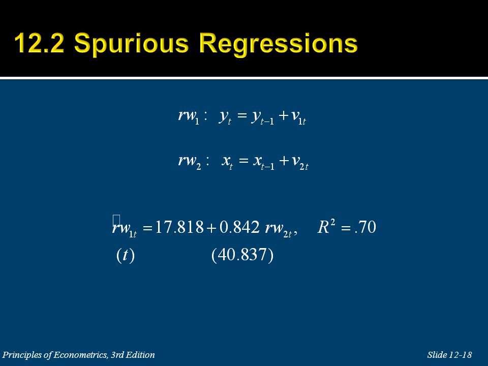 12.2 Spurious Regressions Principles of Econometrics, 3rd Edition