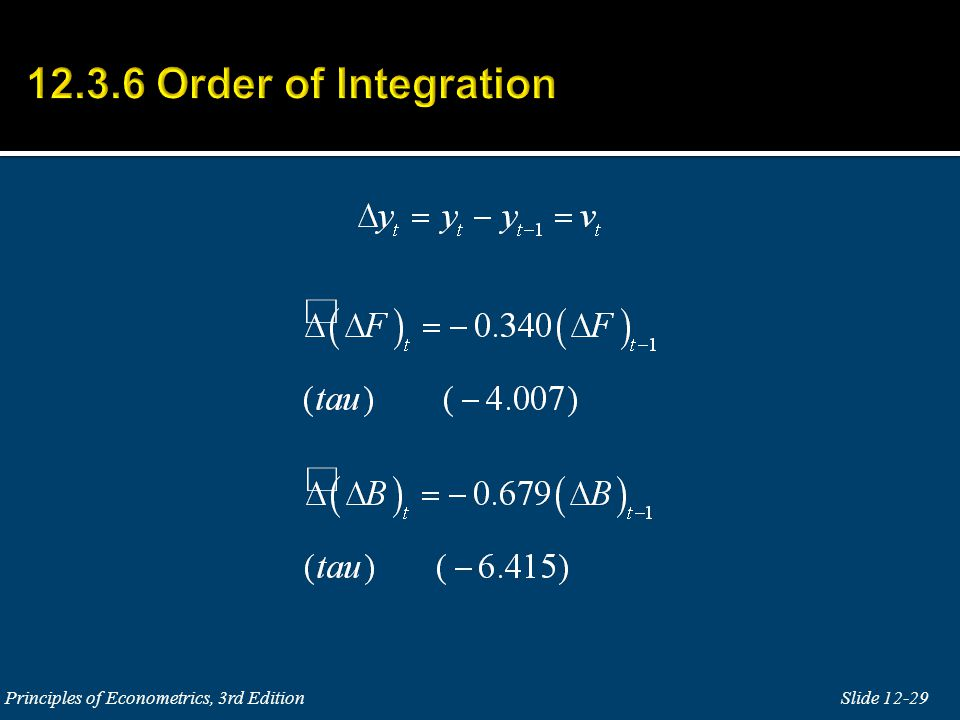 12.3.6 Order of Integration Principles of Econometrics, 3rd Edition