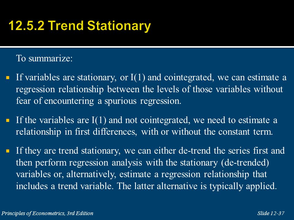 12.5.2 Trend Stationary To summarize: