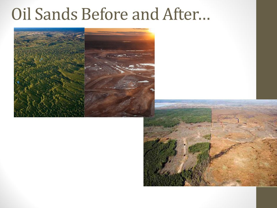 Oil Sands Before and After…