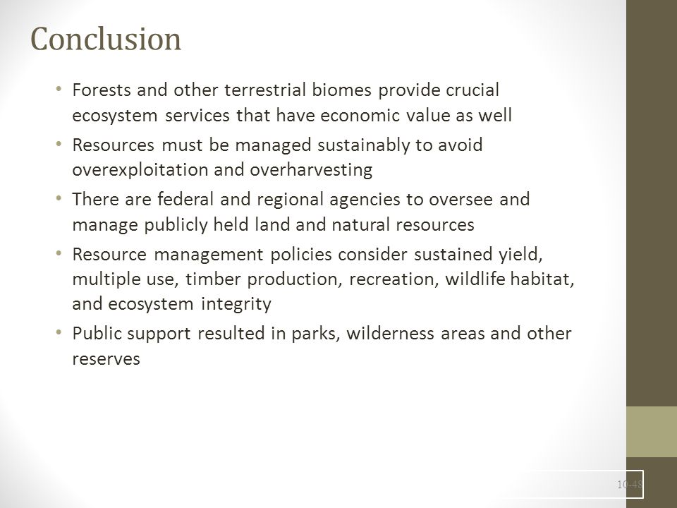 Conclusion Forests and other terrestrial biomes provide crucial ecosystem services that have economic value as well.