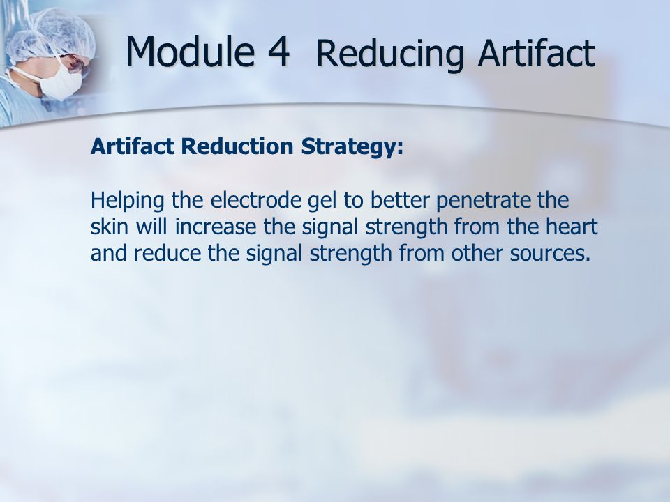 Module 4 Reducing Artifact