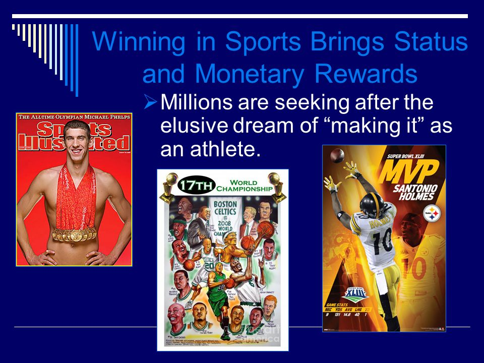 Winning in Sports Brings Status and Monetary Rewards