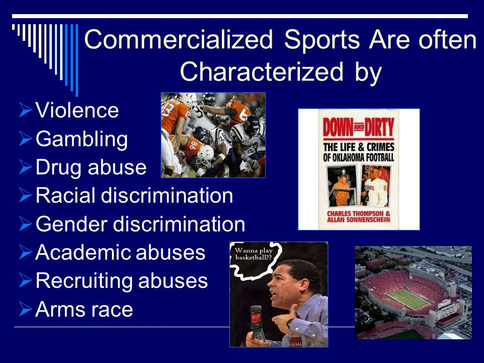 Commercialized Sports Are often Characterized by
