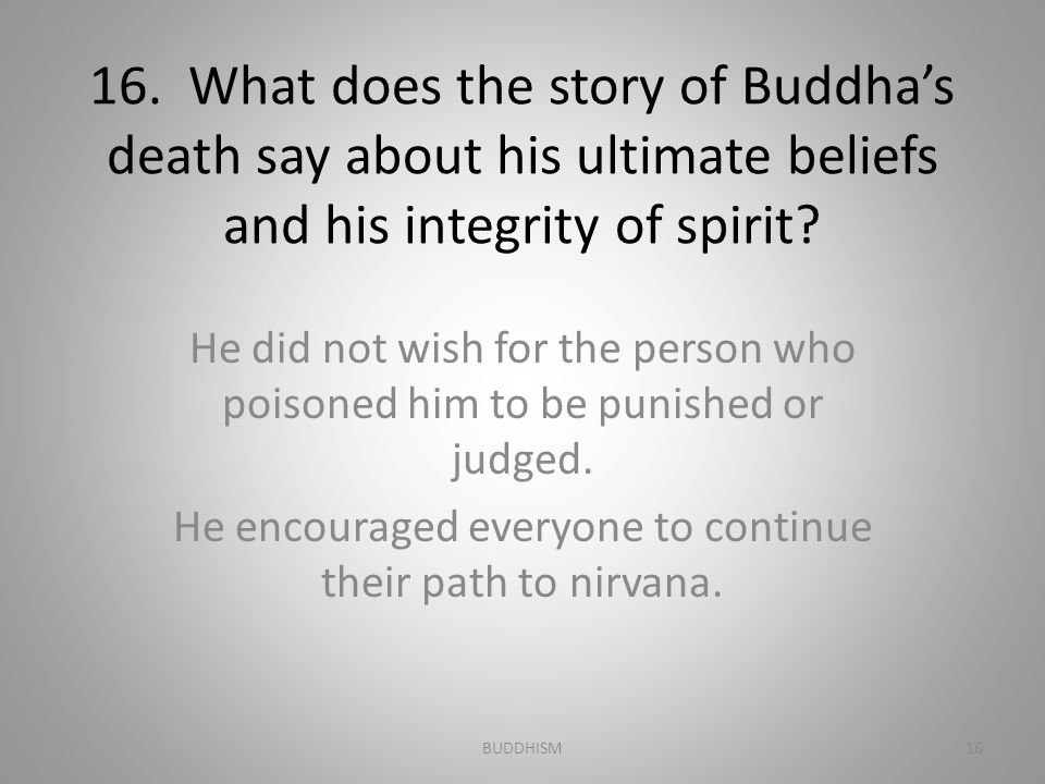 He encouraged everyone to continue their path to nirvana.