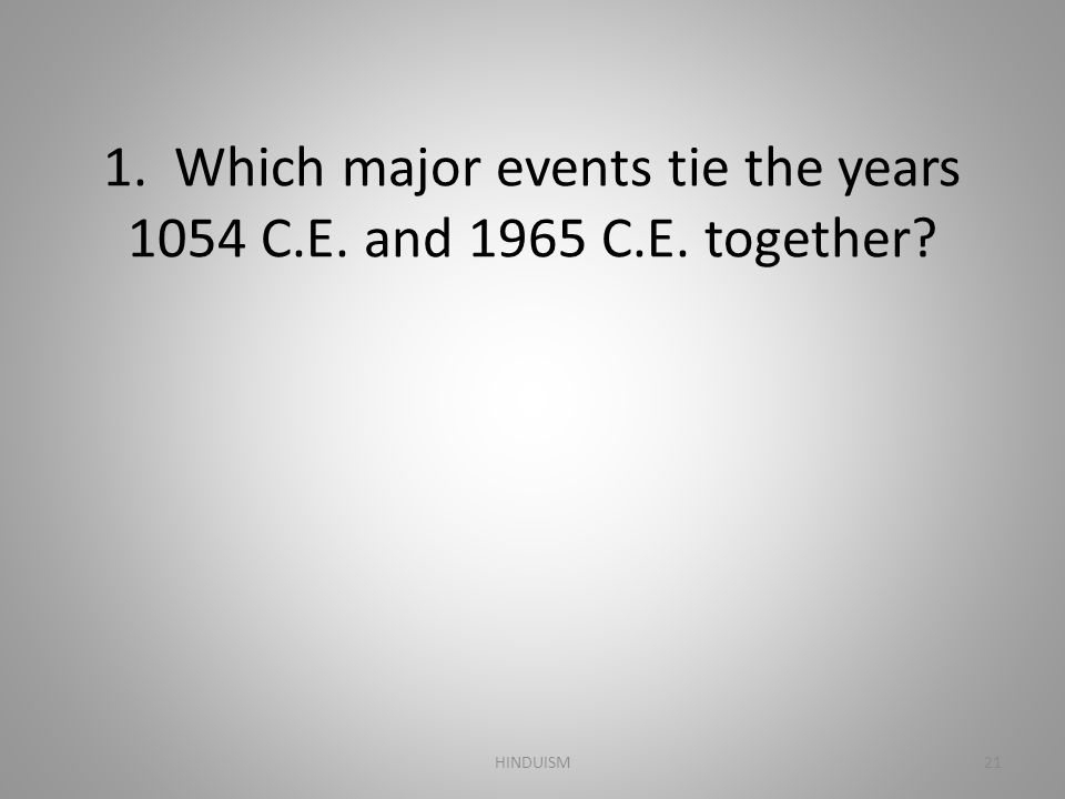 1. Which major events tie the years 1054 C.E. and 1965 C.E. together