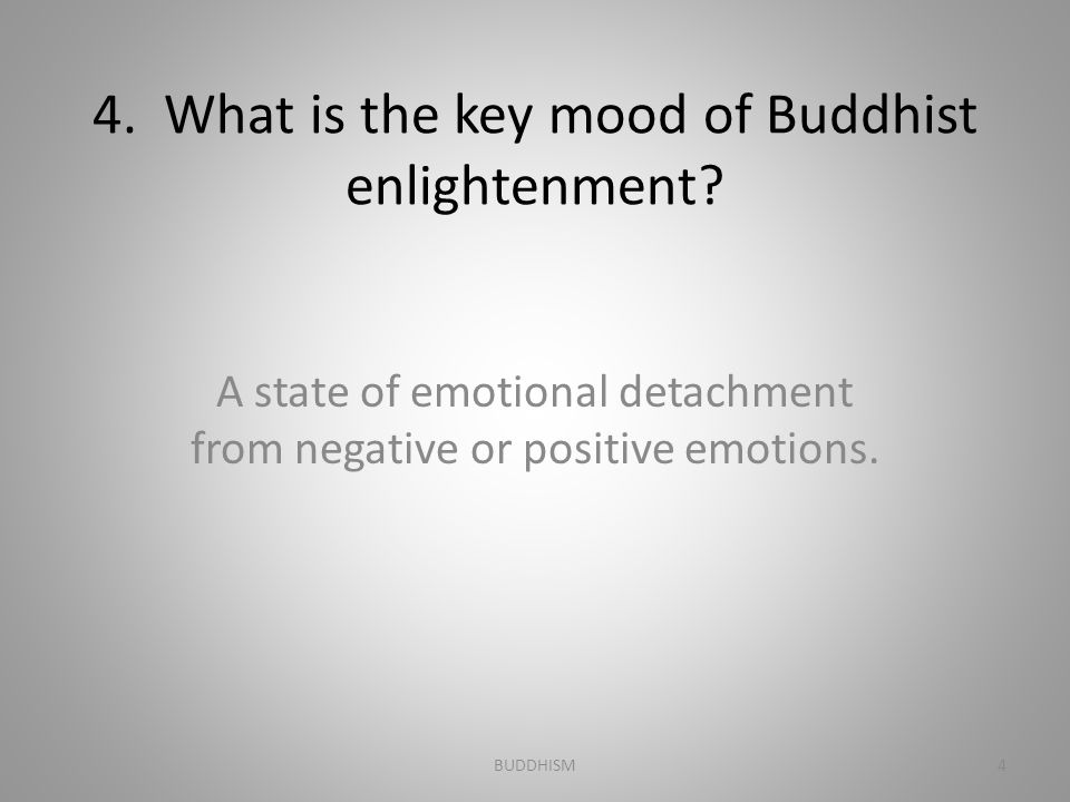 4. What is the key mood of Buddhist enlightenment