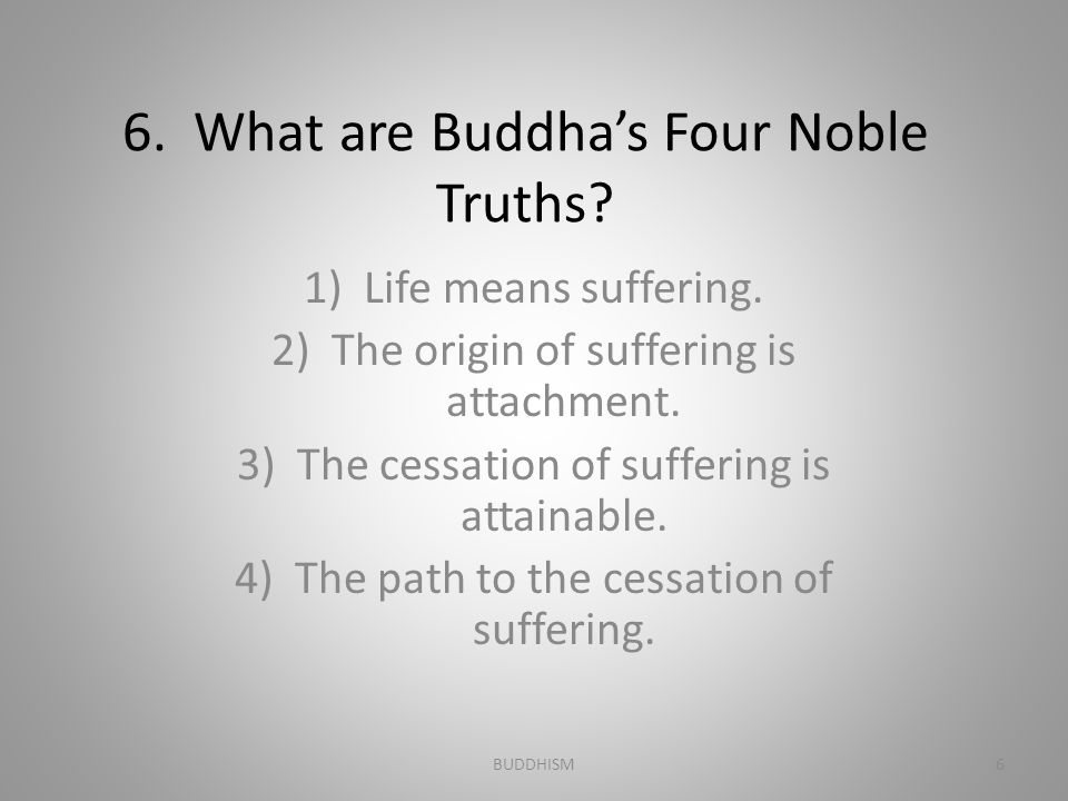 6. What are Buddha's Four Noble Truths