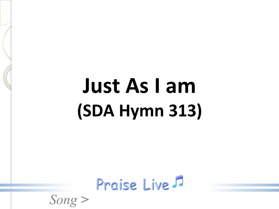 Just As I am (SDA Hymn 313)