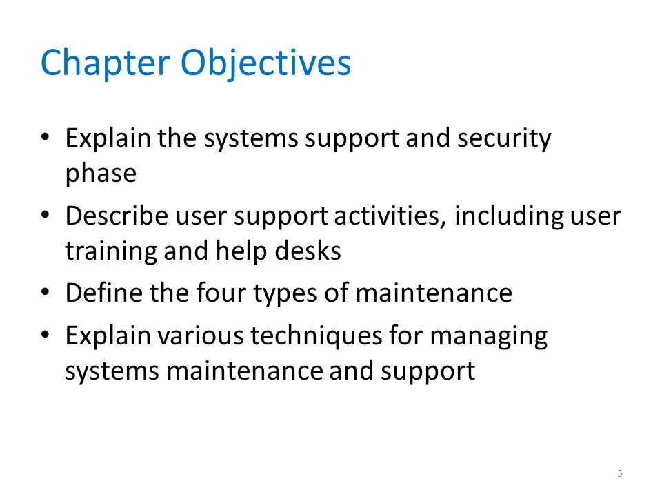Chapter Objectives Explain the systems support and security phase