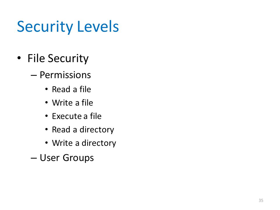 Security Levels File Security Permissions User Groups Read a file