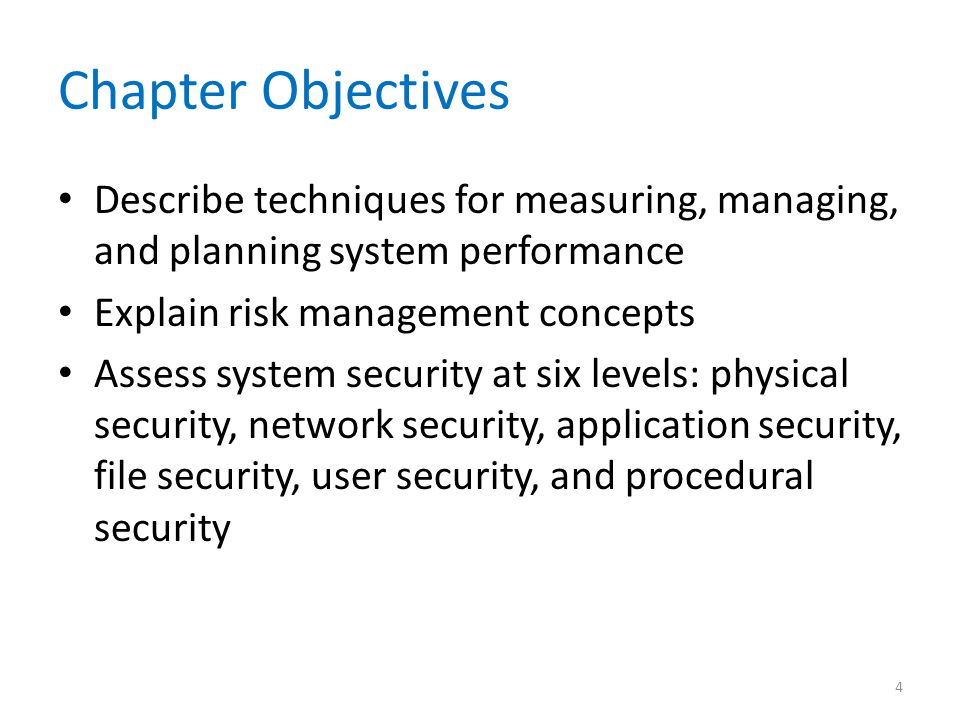Chapter Objectives Describe techniques for measuring, managing, and planning system performance. Explain risk management concepts.