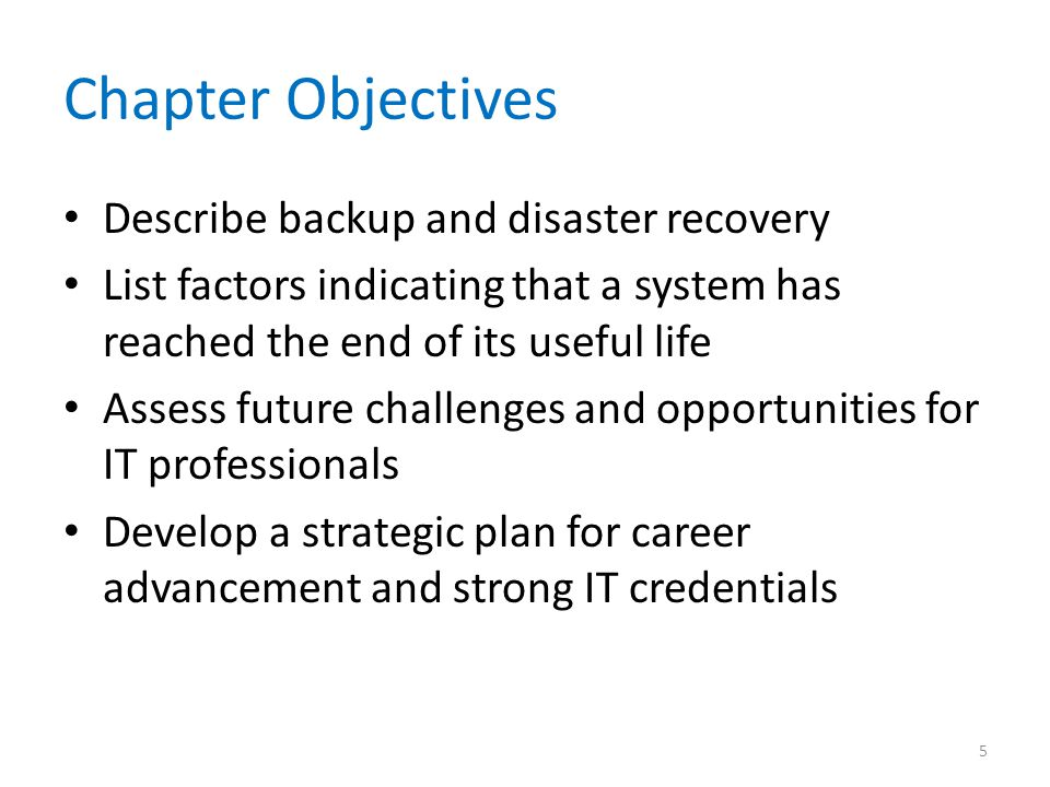Chapter Objectives Describe backup and disaster recovery