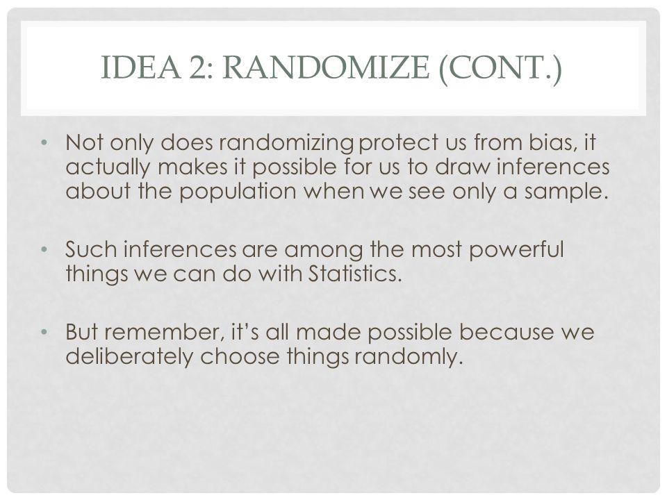 Idea 2: Randomize (cont.)