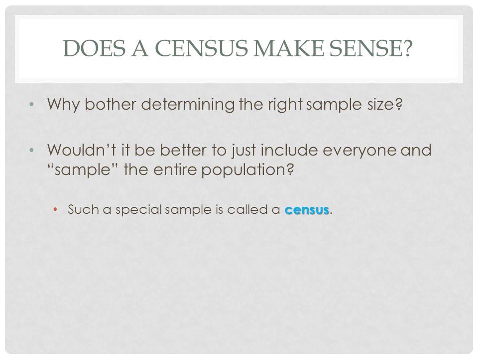 Does a Census Make Sense