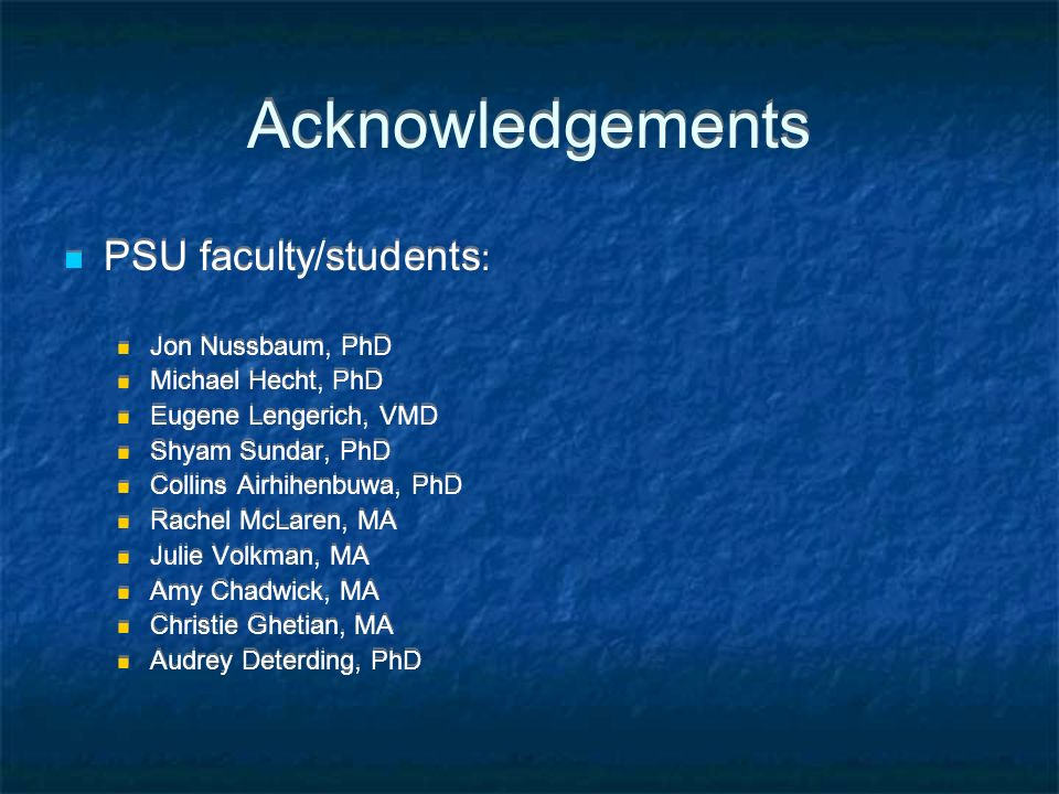 Acknowledgements PSU faculty/students: Jon Nussbaum, PhD