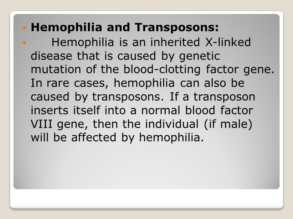Hemophilia and Transposons: