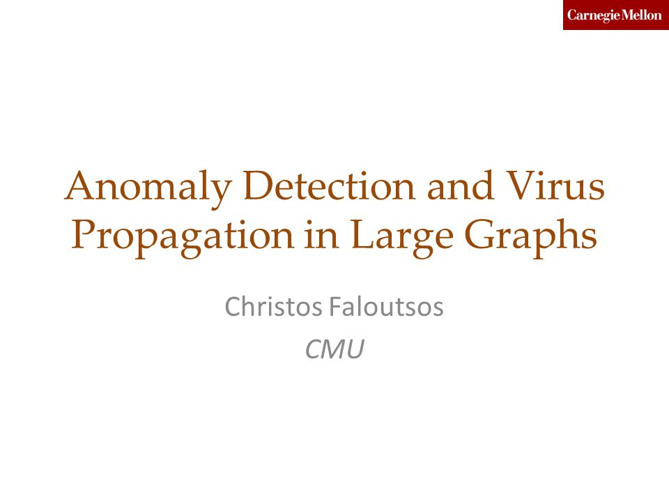 Anomaly Detection and Virus Propagation in Large Graphs