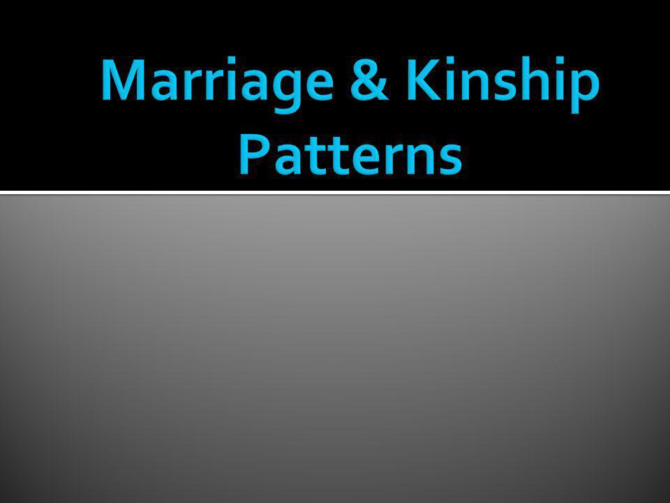 Marriage & Kinship Patterns
