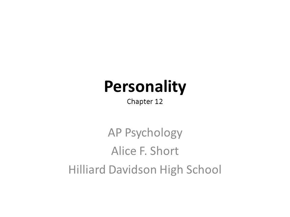 AP Psychology Alice F. Short Hilliard Davidson High School