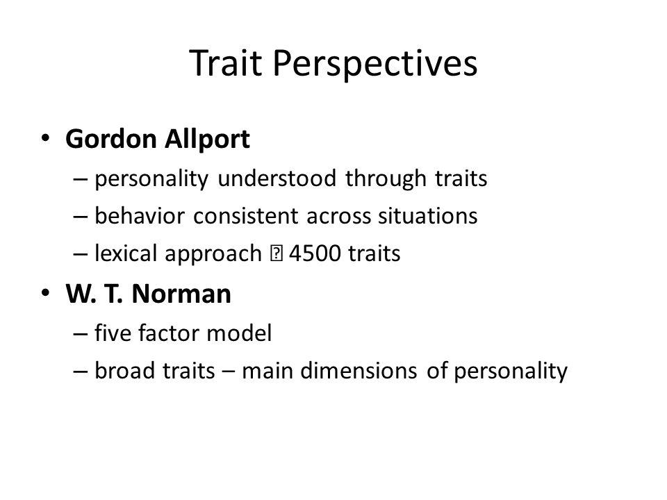 Trait Perspectives Gordon Allport W. T. Norman