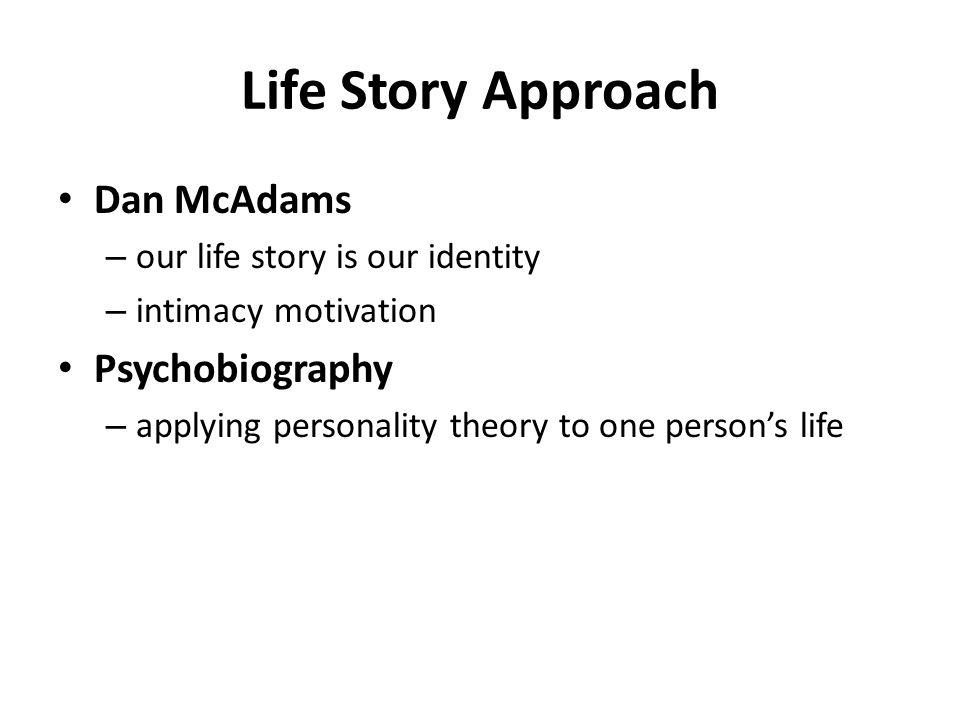 Life Story Approach Dan McAdams Psychobiography