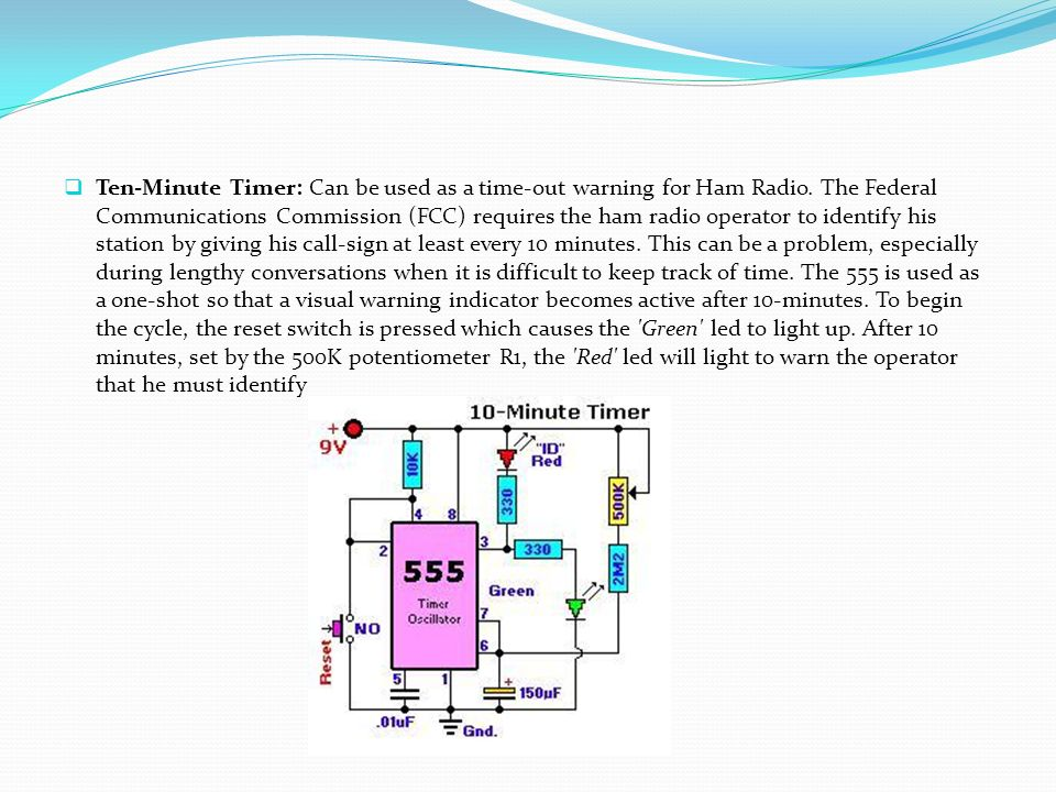 Ten-Minute Timer: Can be used as a time-out warning for Ham Radio