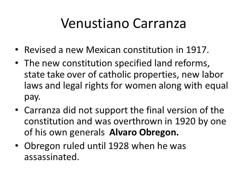 Venustiano Carranza Revised a new Mexican constitution in 1917.