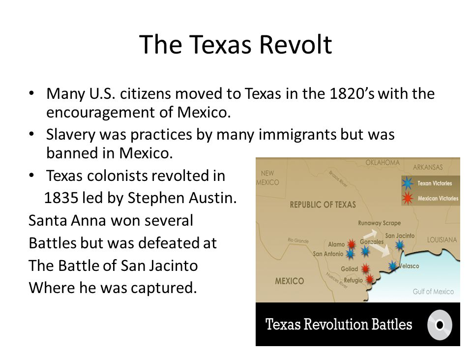The Texas Revolt Many U.S. citizens moved to Texas in the 1820's with the encouragement of Mexico.