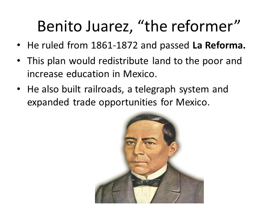 Benito Juarez, the reformer