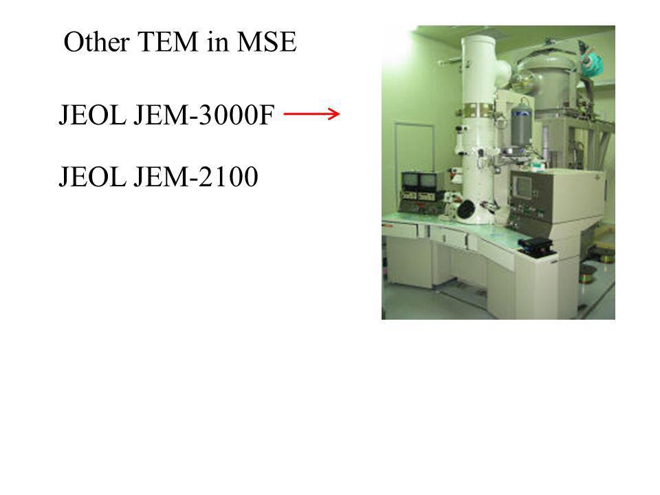 Other TEM in MSE JEOL JEM-3000F JEOL JEM-2100