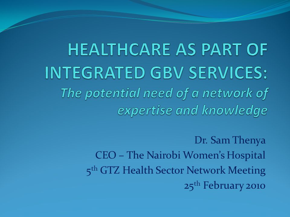 HEALTHCARE AS PART OF INTEGRATED GBV SERVICES: The potential need of a network of expertise and knowledge