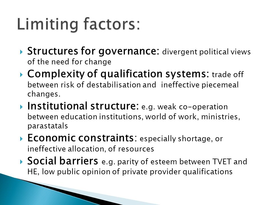 Limiting factors: Structures for governance: divergent political views of the need for change.