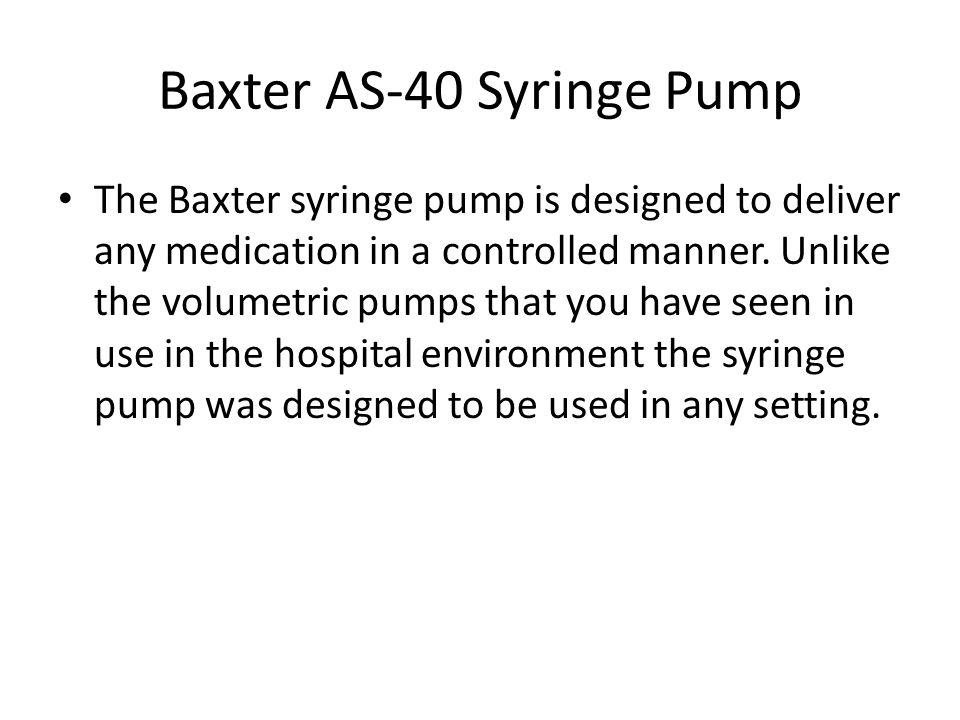 Baxter AS-40 Syringe Pump