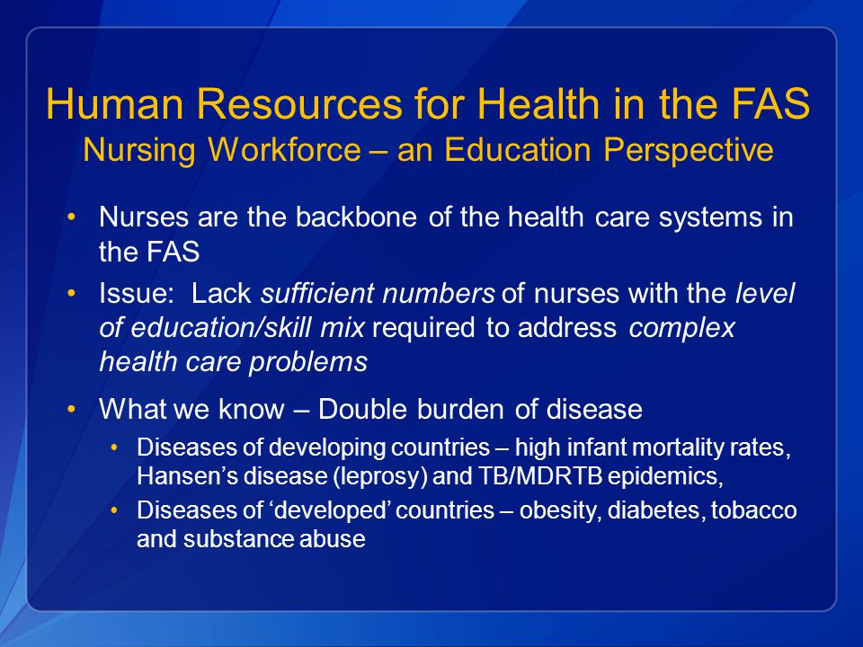 Human Resources for Health in the FAS Nursing Workforce – an Education Perspective