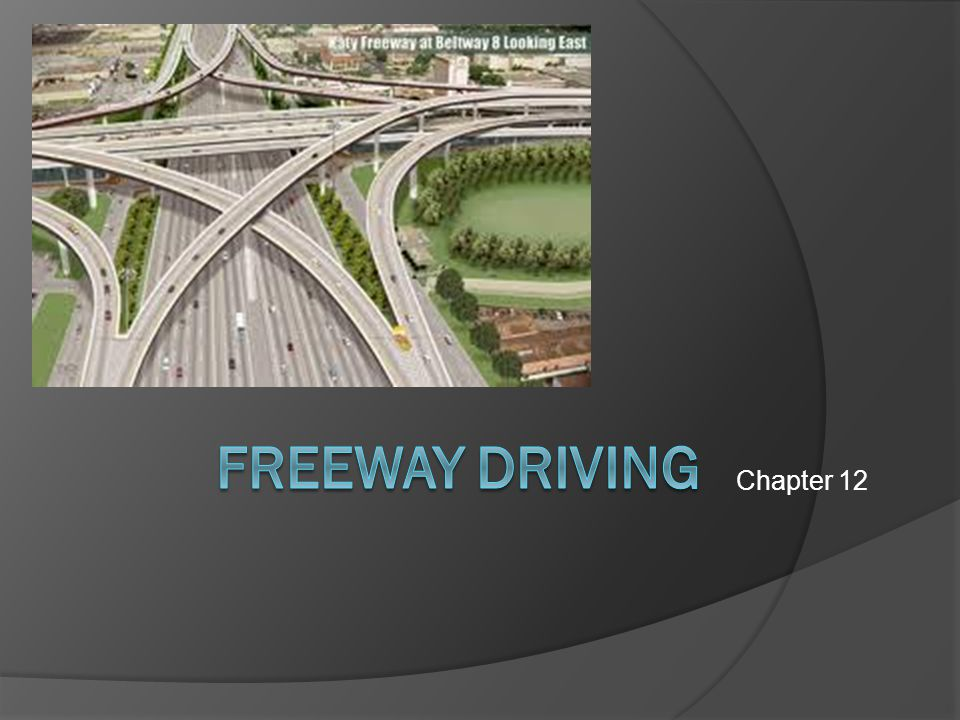 Chapter 12 Freeway Driving